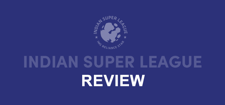 Indian Super League Review